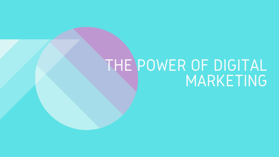 The Power of Digital Marketing