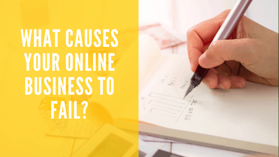 What Causes Your Online Business to Fail_
