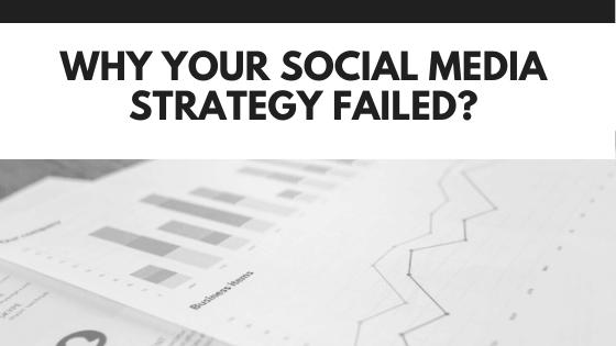 Why Your Social Media Strategy Failed